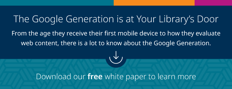 Download the free white paper: The Google Generation is at your Library's Door