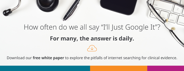 Download the free white paper to explore the pitfalls of internet searching for clinical evidence