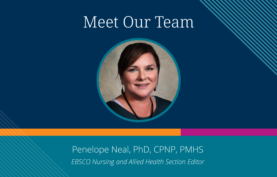 Get to Know EBSCO's Nursing and Allied Health Editorial Leadership: Penelope Neal, PhD, CPNP, PMHS