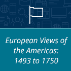 European Views of the Americas: 1493 to 1750